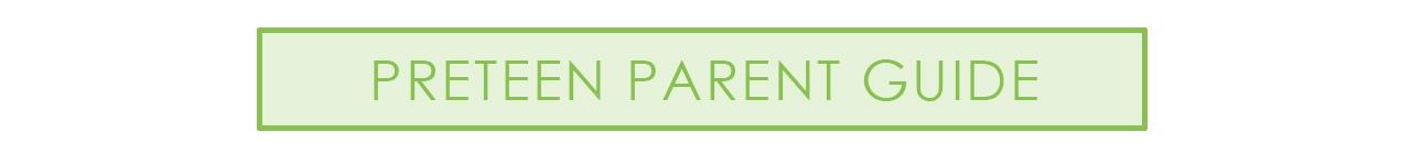 Preteen Parent Guide